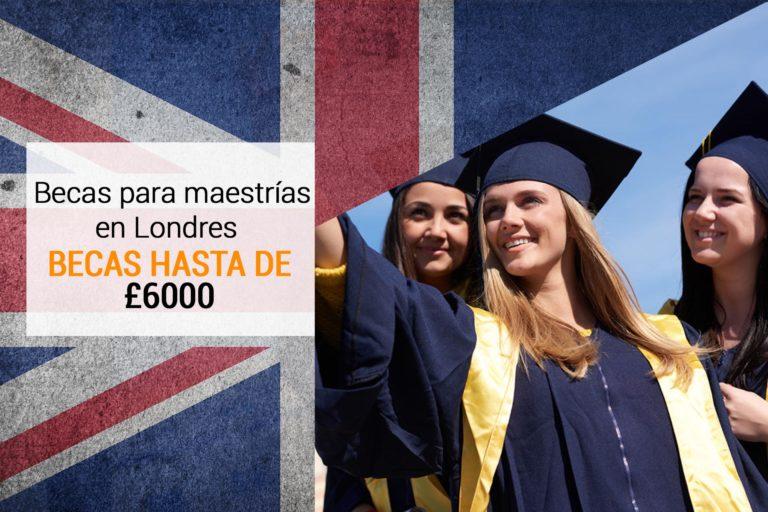 Estudia en Londres: Becas maestrías